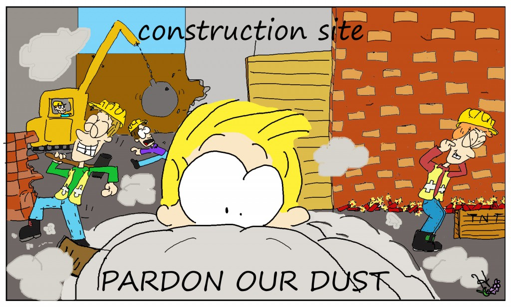 """pardon our dust"" construction cartoon"