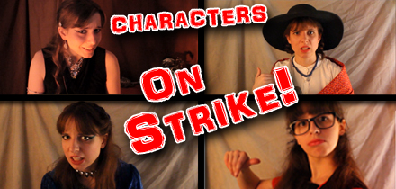 Characters ON STRIKE! (Authors be Advised)